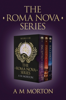 The Roma Nova Thriller Series: Box Set 1 - INCEPTIO, PERFIDITAS, SUCCESSIO