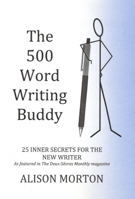 The 500 Word Writing Buddy: 25 Inner Secrets For The New Writer