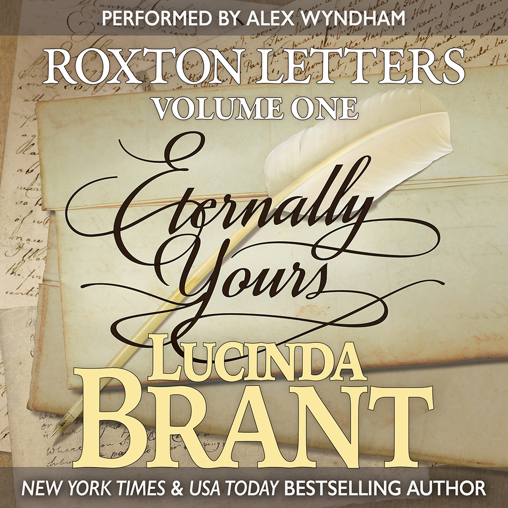 Eternally Yours: Roxton Letters Volume One, A companion to the Roxton Family Saga Books 1-3